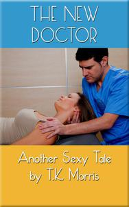 The New Doctor (Medical Erotica)