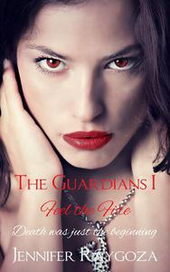 The Guardians I:Feel The Fire