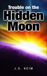 Trouble on the Hidden Moon