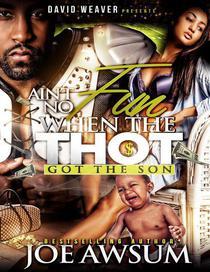 Ain't No Fun When the Thot Got the Son