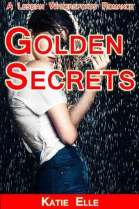 Golden Secrets, A Lesbian Watersports Romance