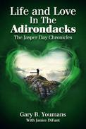 Life and Love In The Adirondacks: The Jasper Day Chronicles