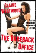 The Bareback Office (Fertile Pregnancy Workplace Erotica)