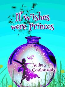 If Wishes Were Princes
