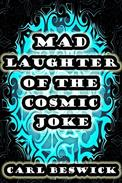 Mad Laughter of the Cosmic Joke