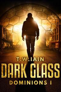 Dark Glass (Dominions I)