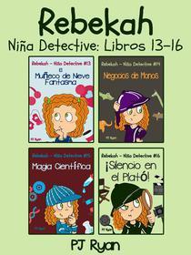 Rebekah - Niña Detective Libros 13-16: Divertida Historias de Misterio para Niña Entre 9-12 Años
