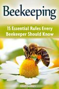 Beekeeping: 15 Essential Rules Every Beekeeper Should Know