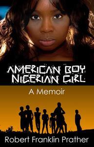 American Boy, Nigerian Girl