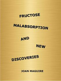 Fructose Malabsorption and New Discoveries
