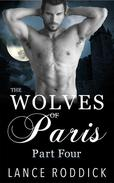The Wolves of Paris: Part Four (Gay Werewolf Romance)