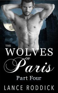 The Wolves of Paris: Part Four (Gay Werewolf Romance)