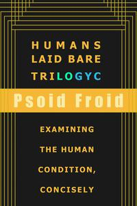 Humans Laid Bare Trilogyc
