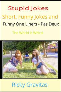 Stupid Jokes, Short Funny Jokes and Funny One Liners - Pas Deux