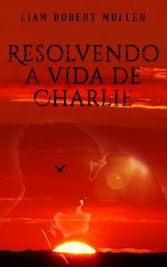 Resolvendo a vida de Charlie