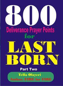 800 Deliverance Prayer Points for Last Born
