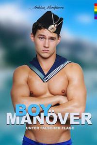 Boymanöver - Unter falscher Flagge (Gay Romance)
