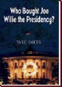 Who Bought Joe Willie the Presidency?