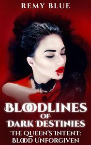 The Queen's Intent: Blood Unforgiven