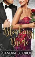 Blocking the Bride