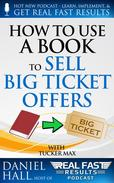 How to Use a Book to Sell Big Ticket Offers
