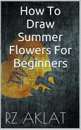 How To Draw Summer Flowers For Beginners