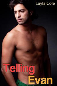Telling Evan (Gay Friends to Lovers Erotica)