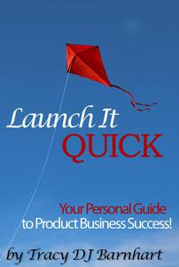 Launch It Quick: Your Personal Guide to Product Business Success