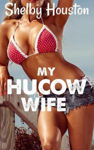 My Hucow Wife
