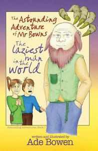 The Astounding Adventure of Mr Bowns - The Laziest Man in the World