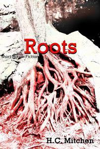 Roots: Short Horror Fiction