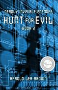Deadly Invisible Enemies: Hunt for Evil