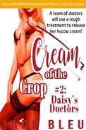 Cream of the Crop #2: Daisy's Doctors