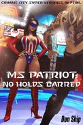 Ms Patriot: No Holds Barred