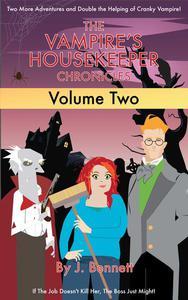 The Vampire's Housekeeper Chronicles, Vol II