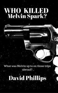 Who Killed Melvin Spark?