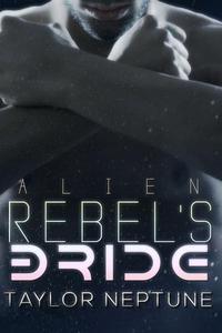 Alien Rebel's Bride