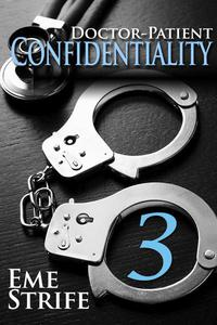 Doctor-Patient Confidentiality: Volume Three (Confidential #1)