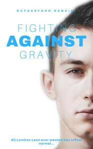 Fighting Against Gravity