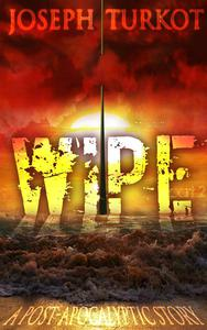 Wipe - Part 2 (A Post-Apocalyptic Story)