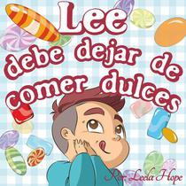 Lee debe dejar de comer dulces