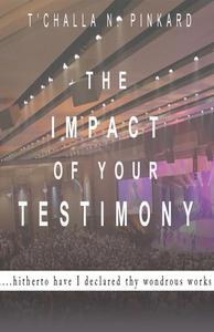 The Impact of Your Testimony