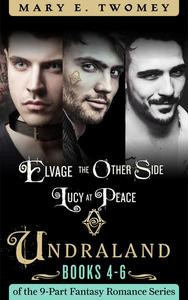 Undraland Books 4-6 Bundle: Including Elvage, The Other Side and Lucy at Peace