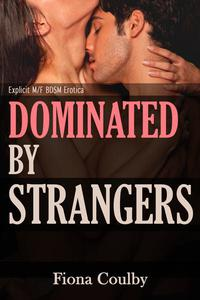Dominated by Strangers