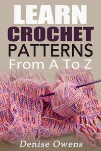 Learn Crochet Patterns: From A-Z