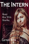 The Intern: Slutty Hot Wife Sharing
