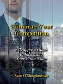 Eliminate Your Competition: A Trapper's Guide to Increasing Your Commission