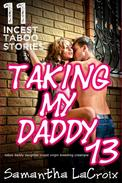Taking My Daddy 13 - 11 Incest Taboo Stories (Taboo Daddy Daughter Incest Virgin Breeding Creampie)