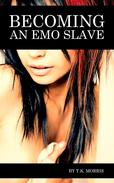 Becoming An Emo Slave