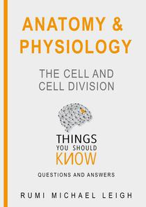 """Anatomy and Physiology """"The Cell and Cell Division"""""""